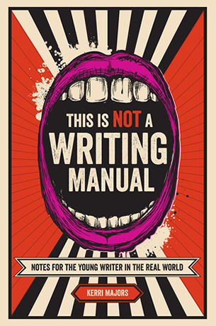 This is Not a Writing Manual by author Kerri Maher